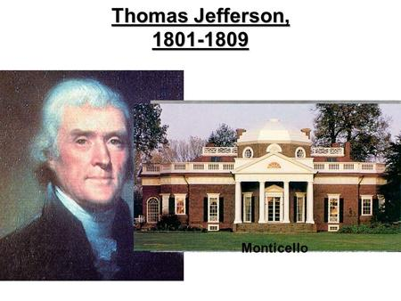 Thomas Jefferson, 1801-1809 Monticello.
