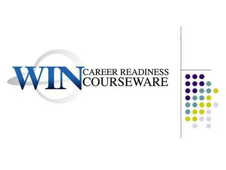 WIN* Career Readiness Courseware Website – edgecombe-nc.wincshost.com Win Career Readiness Courseware prepares students to successfully take the ACT WorkKeys.