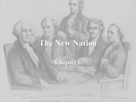 The New Nation Chapter 6 1789 The first presidency Washington runs unopposed for President Washington runs unopposed for President Inaugurated April.