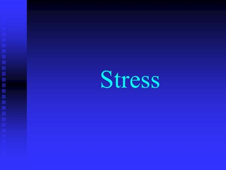 Stress. What is Stress? A nonspecific response of the body to any demand made upon it. A nonspecific response of the body to any demand made upon it.
