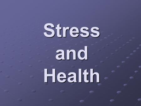 Stress and Health.