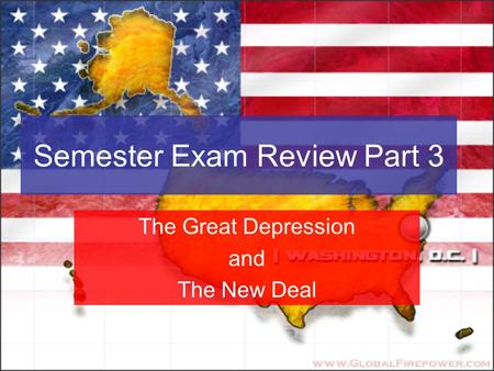 Semester Exam Review Part 3 The Great Depression and The New Deal.