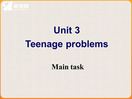 Unit 3 Teenage problems Main task. 1. If someone laughs at you, you should __. a. shout at him /her b. hit him/her c. pay no attention to him/her 2. If.