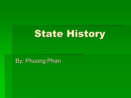State History By: Phuong Phan. State History of Nebraska  37 th state in the union on March 1,1867  Capital: Lincoln  Largest City: Omaha  Population: