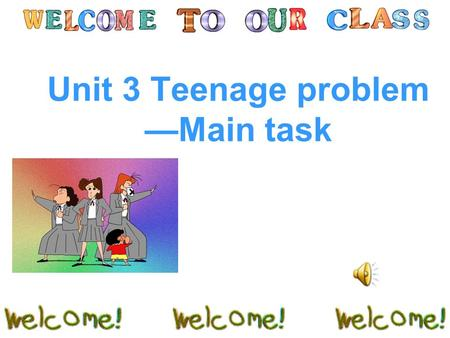Unit 3 Teenage problem —Main task. What problem does the boy have? How does the boy feel ? He has a lot of homework. tired, sleepy, stressed.