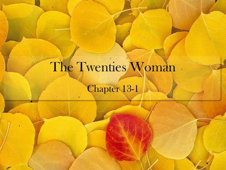 The Twenties Woman Chapter 13-1. Young Women Change the Rules After WWI the pull of the cities & the changing attitudes of Americans opened up a new world.
