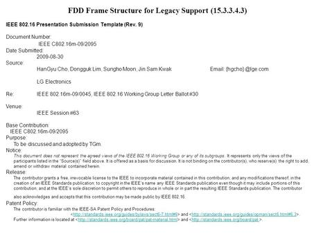 FDD Frame Structure for Legacy Support (15.3.3.4.3) IEEE 802.16 Presentation Submission Template (Rev. 9) Document Number: IEEE C802.16m-09/2095 Date Submitted:
