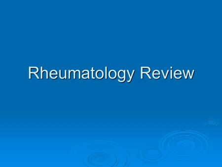 Rheumatology Review. How to Approach Arthritis DURATION ACUTECHRONIC INFLAMMATION? YESNO Crystal Deposition Infection Early Chronic Trauma Hemarthrosis.