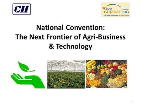 National Convention: The Next Frontier of Agri-Business & Technology 1.