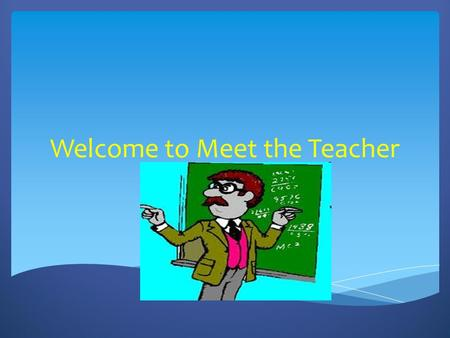 Welcome to Meet the Teacher.  Miss Pinfield teaches Year 6 maths on a Monday morning and the whole class Tuesday - Friday  Mrs Reid teaches Year 5 maths.