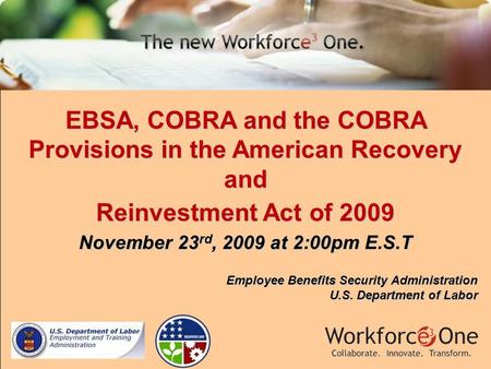 Employee Benefits Security Administration U.S. Department of Labor EBSA, COBRA and the COBRA Provisions in the American Recovery and Reinvestment Act of.