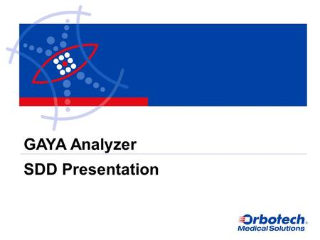 GAYA Analyzer SDD Presentation. GAYA Analyzer Introduction OMS40G256 is a hardware device used for detection of radioactive radiation for medical imaging.