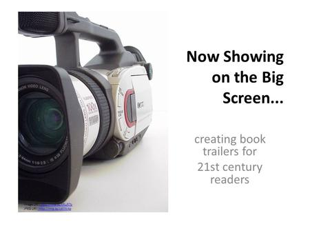 Now Showing on the Big Screen... creating book trailers for 21st century readers Image URI:   JPEG URI: