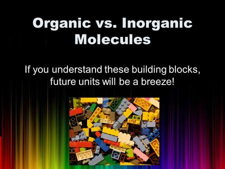Organic vs. Inorganic Molecules