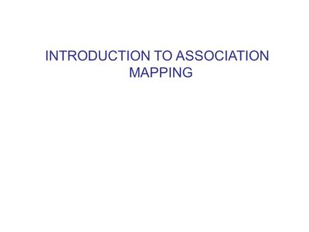 INTRODUCTION TO ASSOCIATION MAPPING