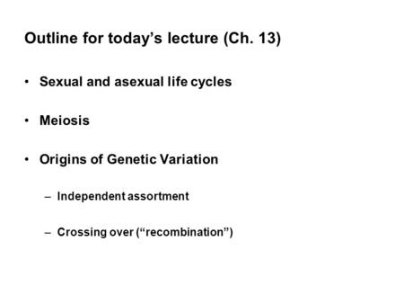 Outline for today's lecture (Ch. 13)