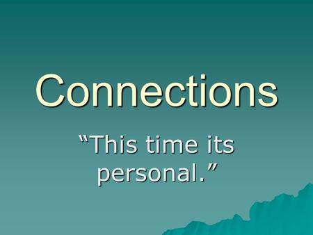 "Connections ""This time its personal."". ""What is a Comprehension Strategy?""  Reading consists of 2 different activities. –Decoding –Comprehension  A."