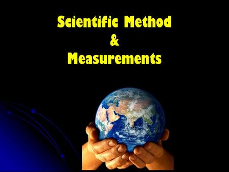Scientific Method & Measurements. 1. Why do we use the scientific method? 2. List one part of the scientific method. Warm up: