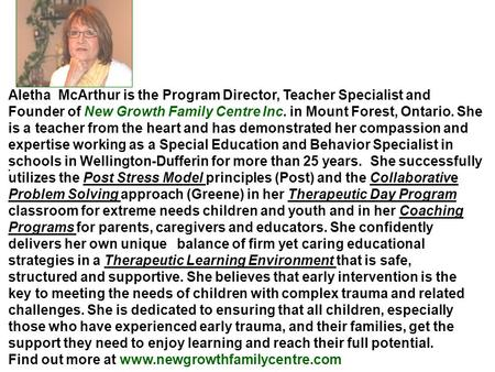 . Aletha McArthur is the Program Director, Teacher Specialist and Founder of New Growth Family Centre Inc. in Mount Forest, Ontario. She is a teacher from.