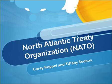 North Atlantic Treaty Organization (NATO) Corey Koppel and Tiffany Soohoo.