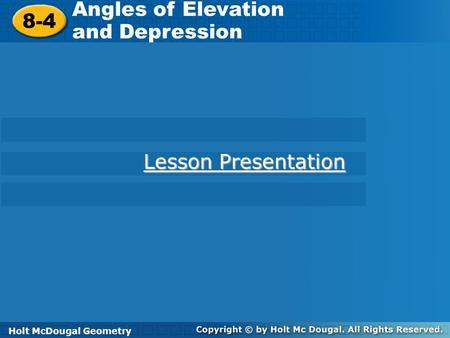 Angles of Elevation 8-4 and Depression Lesson Presentation