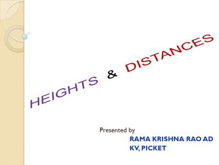 Presented by RAMA KRISHNA RAO AD KV, PICKET. QNo. From a point 100m above a lake, the angle of elevation of a stationary cloud is 30 0 and the angle.