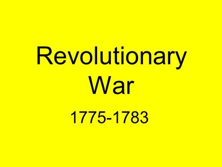 "Revolutionary War 1775-1783. PatriotsNeutrals –Colonists who supported the War -""common"" or ""poor"" people who did not want to become involved with the."