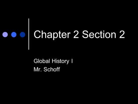 Chapter 2 Section 2 Global History I Mr. Schoff. OA In Chapter 2 Section 2, describe what The Great Sphinx is. Turn to page 30 and read about Egyptian.