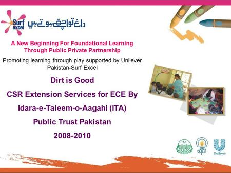 A New Beginning For Foundational Learning Through Public Private Partnership Promoting learning through play supported by Unilever Pakistan-Surf Excel.
