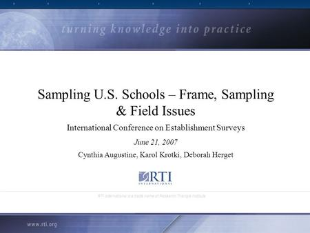 RTI International is a trade name of Research Triangle Institute Sampling U.S. Schools – Frame, Sampling & Field Issues International Conference on Establishment.