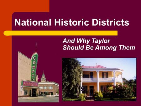 National Historic Districts And Why Taylor Should Be Among Them.