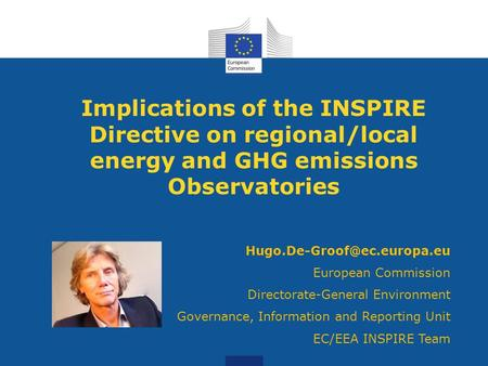 Implications of the INSPIRE Directive on regional/local energy and GHG emissions Observatories European Commission Directorate-General.