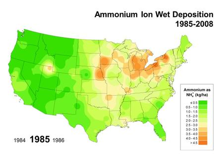 1985 19861984 Ammonium Ion Wet Deposition 1985-2008.