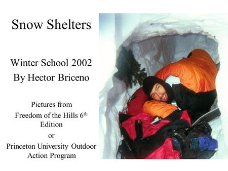 Snow Shelters Winter School 2002 By Hector Briceno Pictures from