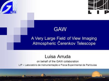 44th Rencontres de Moriond, 7th February 20081 Luísa Arruda on behalf of the GAW collaboration LIP – Laboratório de Instrumentação e Física Experimental.