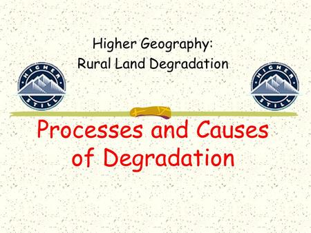 Processes and Causes of Degradation Higher Geography: Rural Land Degradation.