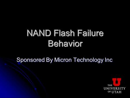 NAND Flash Failure Behavior Sponsored By Micron Technology Inc.
