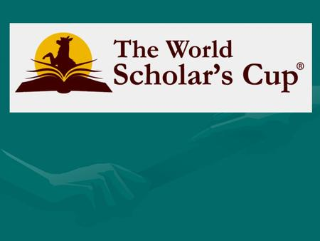 WHAT? The World Scholars Cup (WSC) is an educational competition where students from around the world compete against each other in academic events.