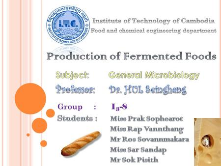 Group : I 3 -8. Fermented Foods are foods which processed through the activities of microorganisms but in which the weight of the microorganisms in the.