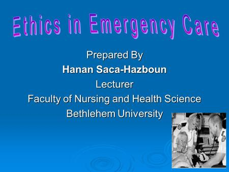 Prepared By Hanan Saca-Hazboun Lecturer Faculty of Nursing and Health Science Bethlehem University.