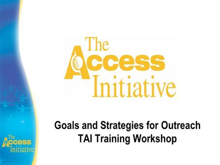 Goals and Strategies for Outreach TAI Training Workshop.