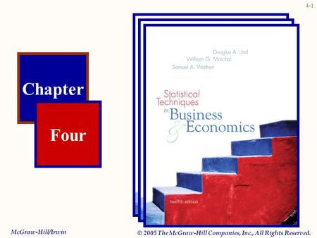 4-1 Chapter Four McGraw-Hill/Irwin © 2005 The McGraw-Hill Companies, Inc., All Rights Reserved.