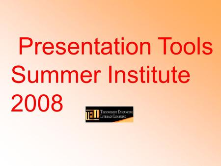 "Presentation Tools Summer Institute 2008. Agenda ·""A Revolution in Classrooms and Social Life"" ·Basics of SMART Notebook 10 ·Using the AirLiner/Take a."