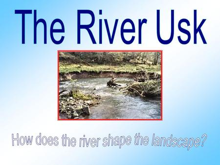 Visit a website to find out more about HOW RIVERS CHANGE THE LANDHOW RIVERS CHANGE THE LAND Mud, silt and sand are carried along by the current, while.