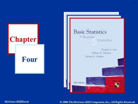 4-1 Chapter Four McGraw-Hill/Irwin © 2006 The McGraw-Hill Companies, Inc., All Rights Reserved.