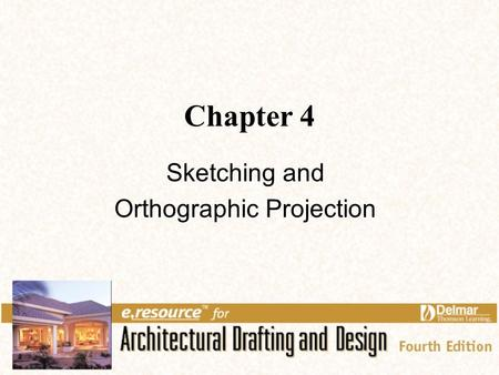 Chapter 4 Sketching and Orthographic Projection. 2 Links for Chapter 4 Sketching Shapes Sketching Procedures Orthographic Projection.
