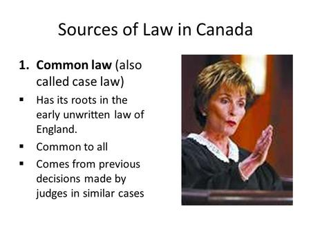 two sources of unwritten law Common law v civil law systems  but it would be incorrect to say that common law is unwritten law  considered sources of law,.