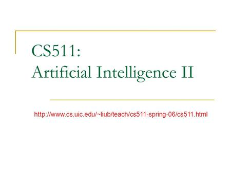 CS511: Artificial Intelligence II