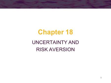 1 Chapter 18 UNCERTAINTY AND RISK AVERSION. 2 Probability The probability of a repetitive event happening is the relative frequency with which it will.