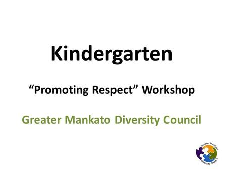 "Kindergarten ""Promoting Respect"" Workshop Greater Mankato Diversity Council."